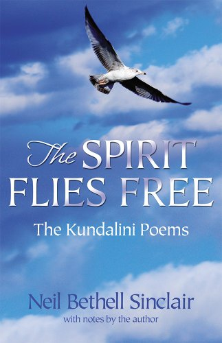 The Spirit Flies Free: The Kundalini Poems