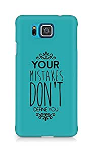 AMEZ your mistakes dont define you Back Cover For Samsung Galaxy Alpha