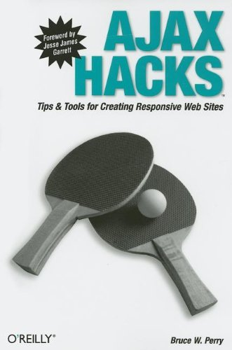 Ajax Hacks: Tips & Tools for Creating Responsive Web Sites