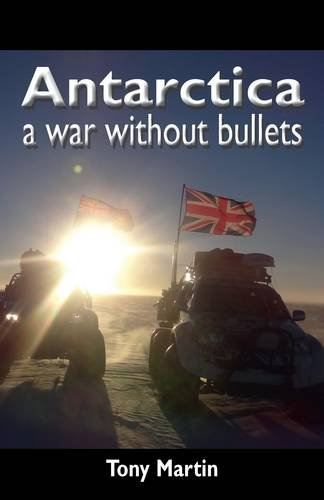 Antarctica, a War Without Bullets