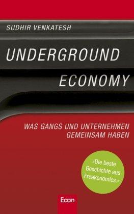 Venkatesh Sudhir, Underground Economy. Was Gangs und Unternehmen gemeinsam haben.