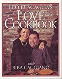 Leo Buscaglia's Love Cookbook (080503725X) by Buscaglia, Leo F.