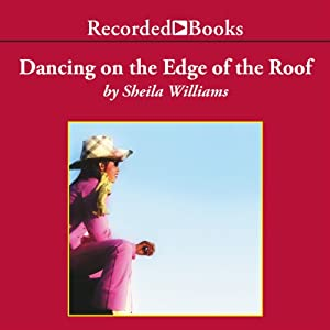 Dancing on the Edge of the Roof | [Sheila Williams]