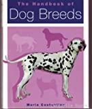 The Handbook of Dog Breeds (1856057607) by Constantino, Maria