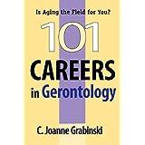 101 Careers in Gerontologyby C. Joanne Grabinski MA...