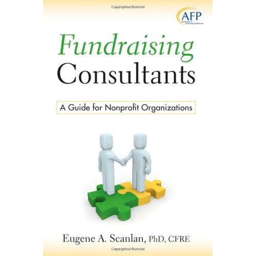 Fundraising Consultants: A Guide for Nonprofit Organizations