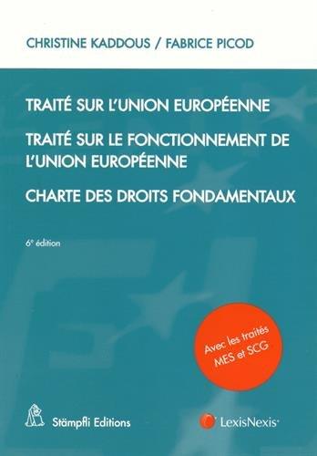 Traité sur l'Union européenne ; Traité sur le fonctionnement de l'Union européenne ; Charte des droits fondamentaux : Avec les traités MES et SCG
