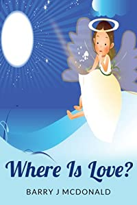 Childrens Ebooks - Where Is Love by Barry J McDonald ebook deal