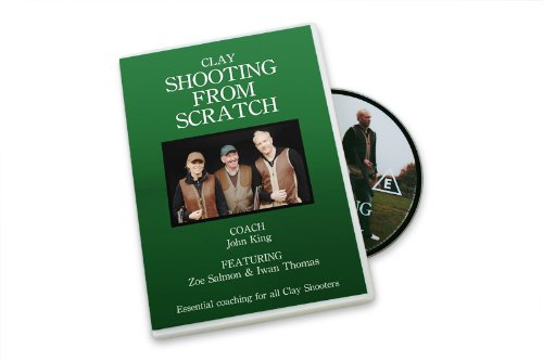 Clay Shooting from Scratch: Essential Coaching for All Clay Shooters