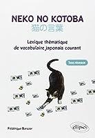 Neko No Kotoba Lexique Thématique de Vocabulaire Japonais Courant Tous Niveaux