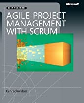 Agile Project Management with Scrum (Microsoft Professional) 1st (first) Edition by Schwaber, Ken published by Microsoft Press (2004)