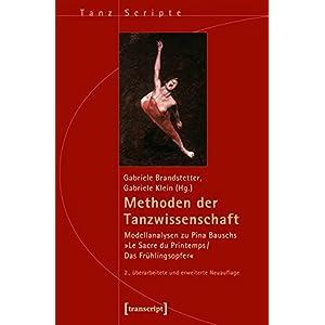 Methoden der Tanzwissenschaft: Modellanalysen zu Pina Bauschs »Le Sacre du Printemps/Das Frühlings