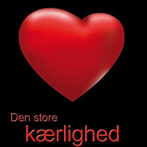 Den store kærlighed [The Great Love] | [Sarah Dunn]