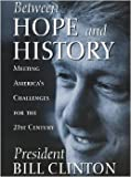 img - for Between Hope and History Meeting America's Challenges for the 21st century book / textbook / text book