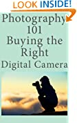 Photography 101: A Guide to Buying the Right Digital Camera