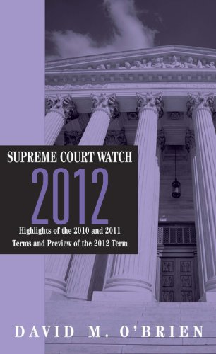 supreme-court-watch-2012-highlights-of-the-2010-and-2011-terms-preview-of-the-2012-term