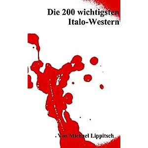 Die 200 wichtigsten Italo-Western
