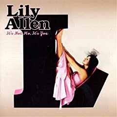 It's Not Me It's You - Lily Allen