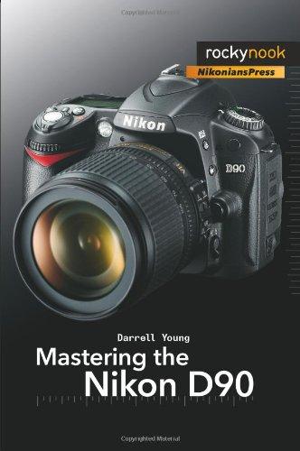 Mastering the Nikon D90