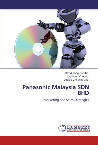 Panasonic Malaysia SDN BHD: Marketing and Sales Strategies PDF