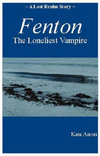 Fenton: the Loneliest Vampire (Lost Realm Book 2)