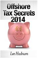 Offshore Tax Secrets 2014 (English Edition)