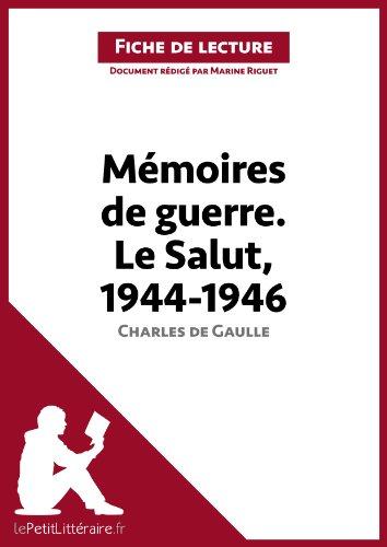 Marine Riguet - Mémoires de guerre III. Le Salut. 1944-1946 de Charles de Gaulle (Fiche de lecture): Résumé complet et analyse détaillée de l'oeuvre (French Edition)