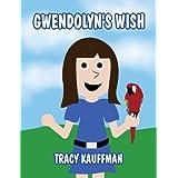 Gwendolyn's Wish ~ Tracy Kauffman