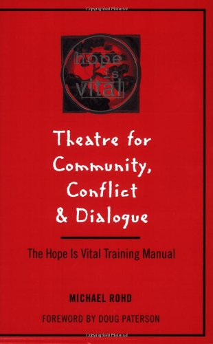 Theatre for Community Conflict and Dialogue: The Hope Is...