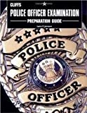 img - for Police Officer Examination Preparation Guide Publisher: Cliffs Notes book / textbook / text book