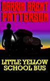 img - for Little Yellow School Bus book / textbook / text book