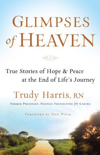 Glimpses of Heaven: True Stories of Hope and Peace at the End of Life's Journey book cover