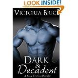 Dark and Decadent: A Gay Erotica Bundle Victoria Brice