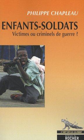 Enfants-soldats : Victimes ou criminels de guerre ?