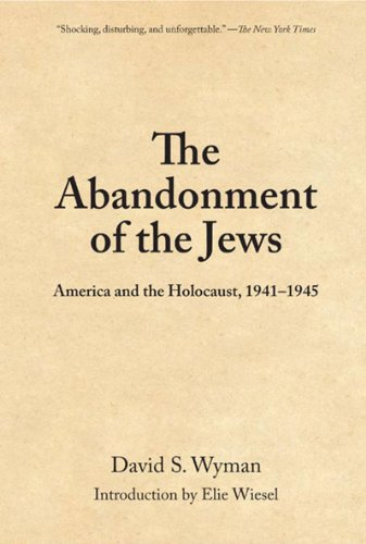 The Abandonment of the Jews: America and the Holocaust...