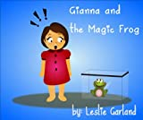img - for Gianna And The Magic Frog - A Happy Children's Picture Book For 4- 8 Years Old (A Happy Children's Story 18) book / textbook / text book