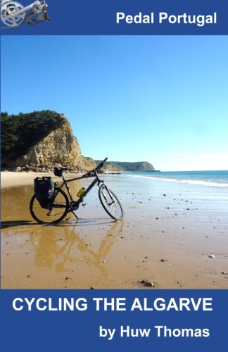 Cycling The Algarve (Pedal Portugal Tours & Day Rides) (Volume 2) (Cycling Portugal compare prices)