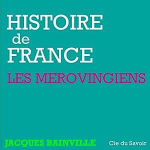 Les Mérovingiens (Histoire de France) Audiobook