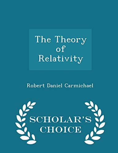 The Theory of Relativity - Scholar's Choice Edition