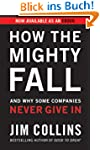 How the Mighty Fall: And Why Some Com...