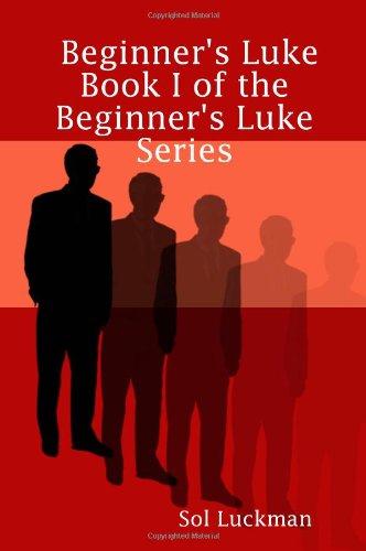 Beginner's Luke: Book I of the Beginner's Luke Series