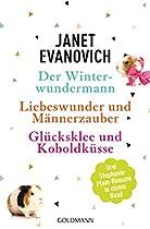 DER WINTERWUNDERMANN / LIEBESWUNDER UND MÄNNERZAUBER / GLÜCKSKLEE UND KOBOLDKÜSSE: 3 STEPHANIE-PLUM-ROMANE IN EINEM BAND (GERMAN EDITION)