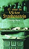 img - for El Viaje De Victor Frankenstein (Spanish Edition) book / textbook / text book