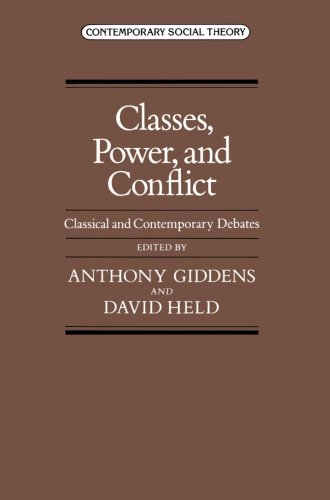 Classes, Power, and Conflict: Classical and Contemporary Debates (Contemporary social theory)
