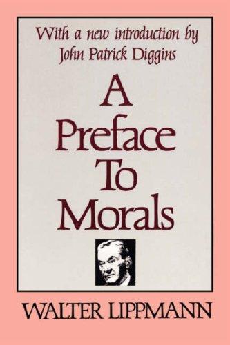 A Preface to Morals, Walter Lippmann