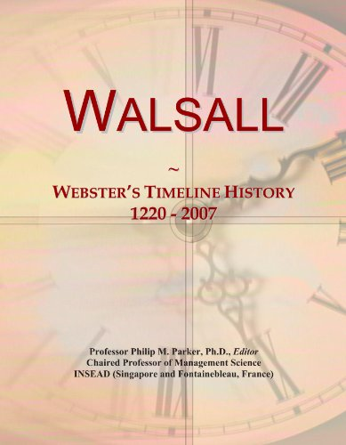 Walsall: Webster's Timeline History, 1220 - 2007