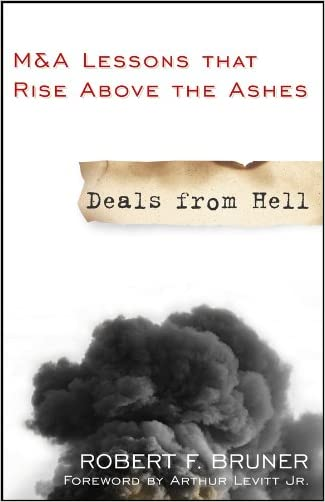 Deals from Hell: M&A Lessons that Rise Above the Ashes written by Robert F. Bruner