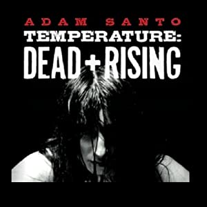 Temperature: Dead and Rising | [Adam Santo]