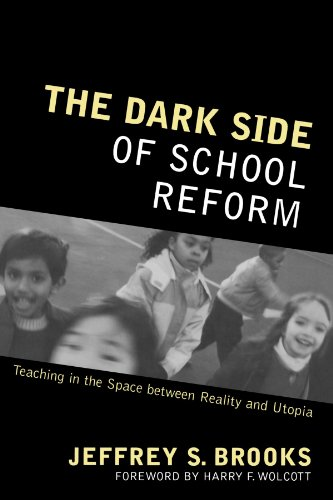 The Dark Side of School Reform: Teaching in the Space...