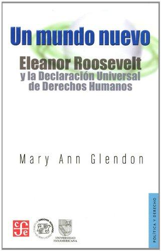 Un mundo nuevo. eleanor roosevelt y la declaracion universal de derechos humanos (Politica y Derecho)